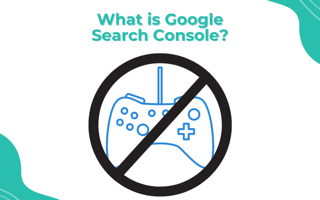 Search Console: An Introduction to Google's Most Powerful Tool